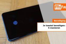 5 manieren om je Xiaomi-toestel beter te beveiligen